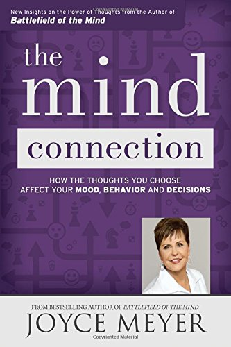 the-mind-connection-how-the-thoughts-you-choose-affect-your-mood-behavior-and-decisions