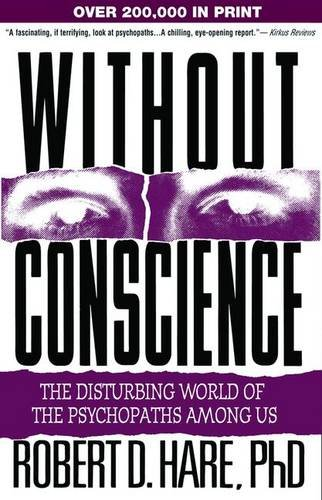 without-conscience-the-disturbing-world-of-the-psychopaths-among-us