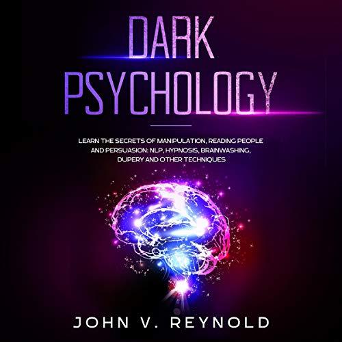 Dark Psychology: Learn the Secrets of Manipulation ...